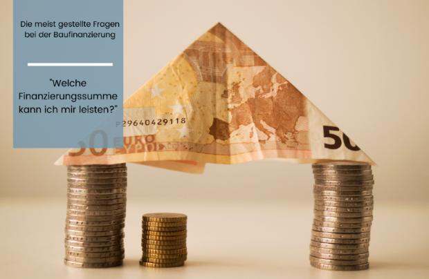 maximale Darlehenssumme berechnen - Welche Finanzierungssumme kann ich mir leisten?