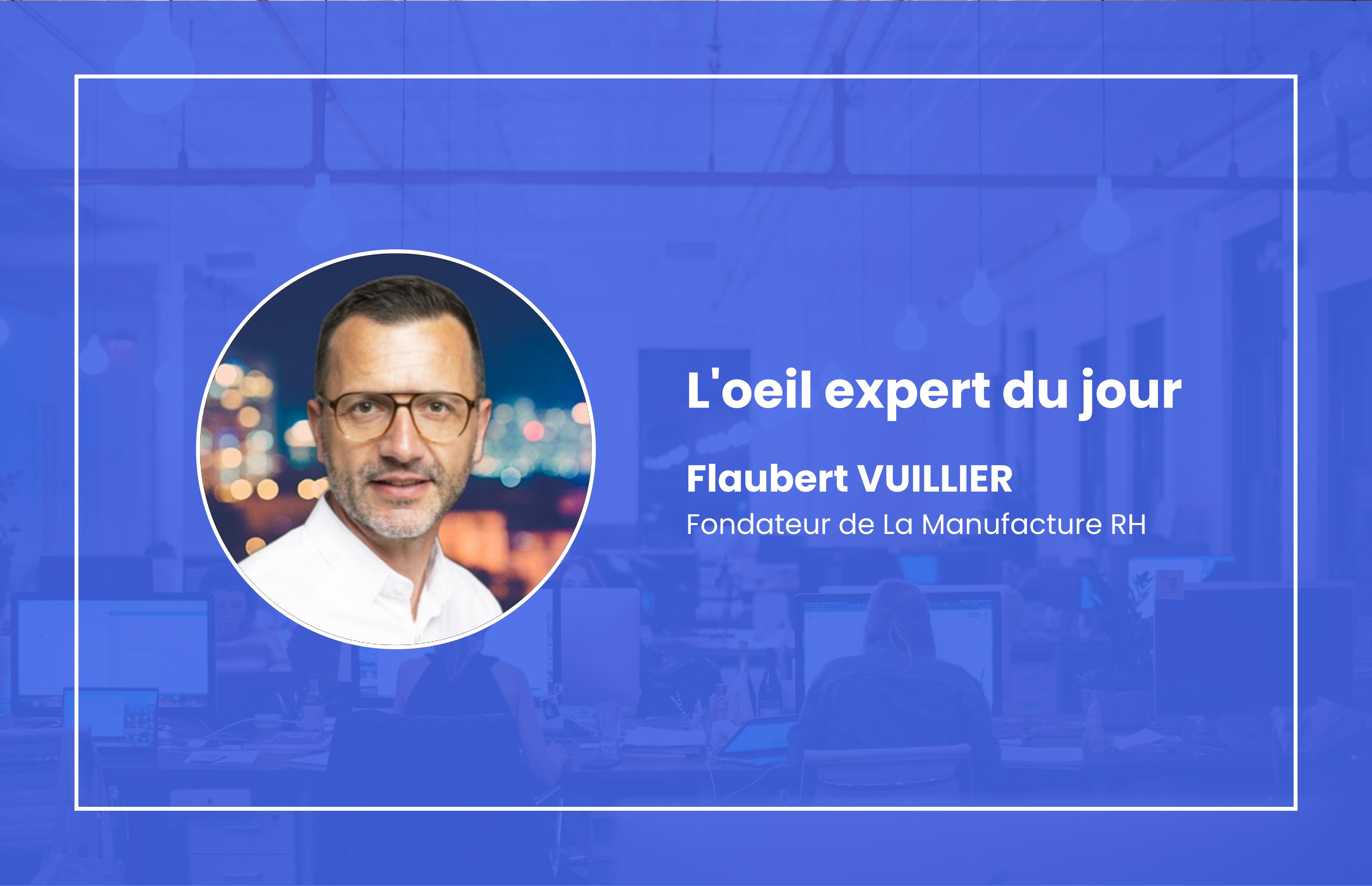 L'oeil expert de Flaubert Vuillier, fondateur de La Manufacture RH