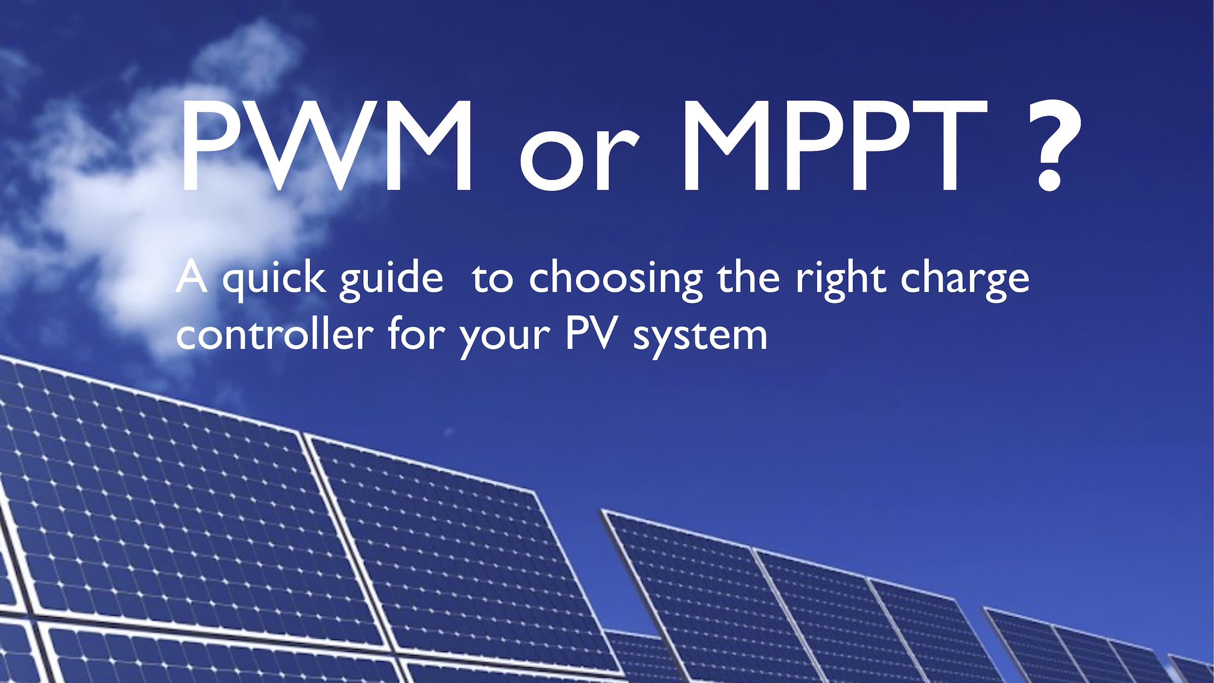 Know the utility and major differences of PWM and MPPT solar charge controller, decide which one works best for your needs instantly