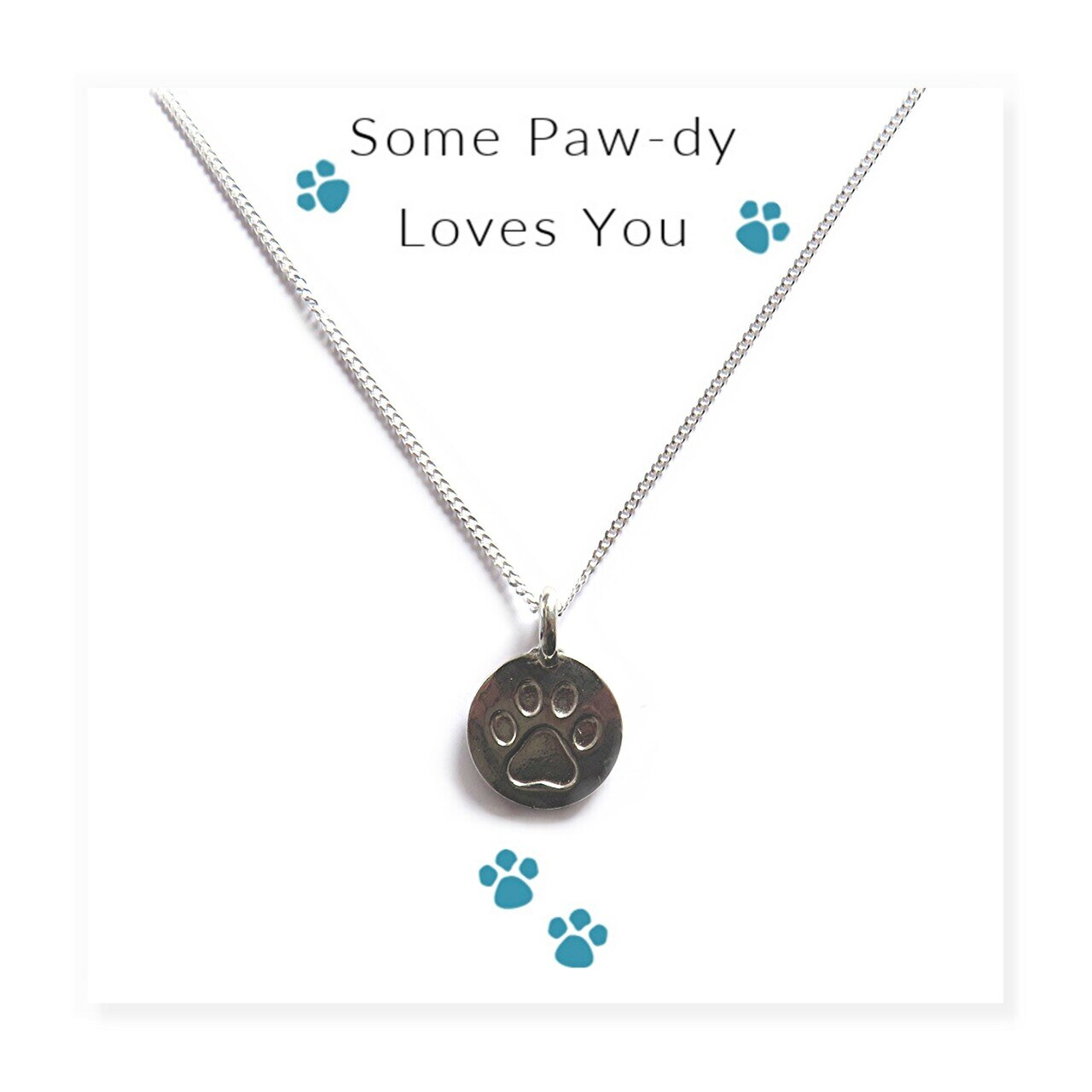 Some Paw-dy Loves You - Necklace on Message Card