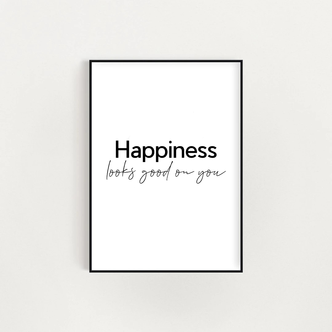 Happiness Looks Good On You