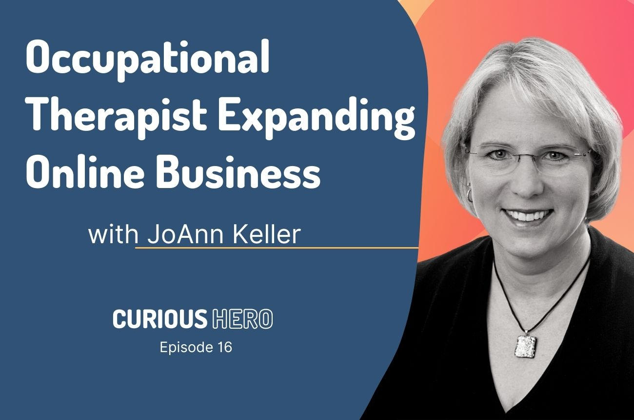 Occupational Therapist Expanding Online Business with JoAnn Keller