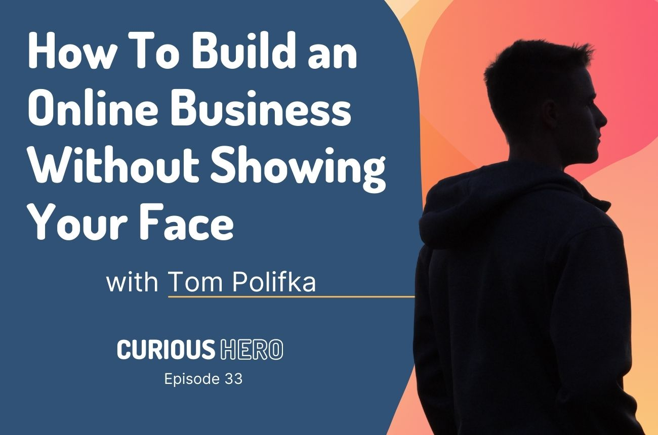 How To Build an Online Business Without Showing Your Face