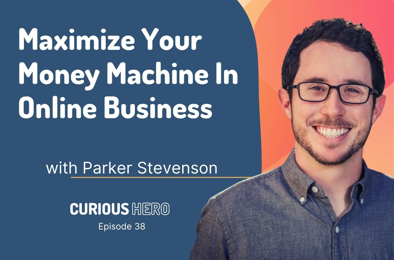 Maximize Your Money Machine In Online Business with Parker Stevenson