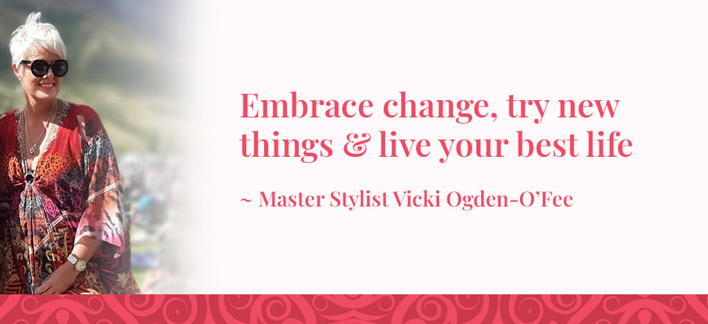 Vicki quote embrace change, Embrace change, Try new things