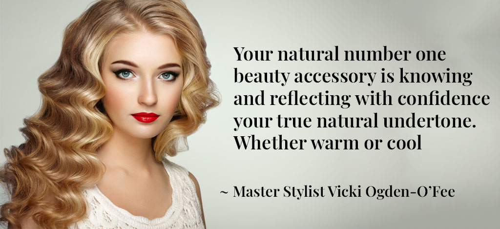 Vicki Quote Your natural number one beauty accessory-is-knowing-and-reflecting-with-confidence-your-true-natural-undertone.-Whether-warm-or-cool