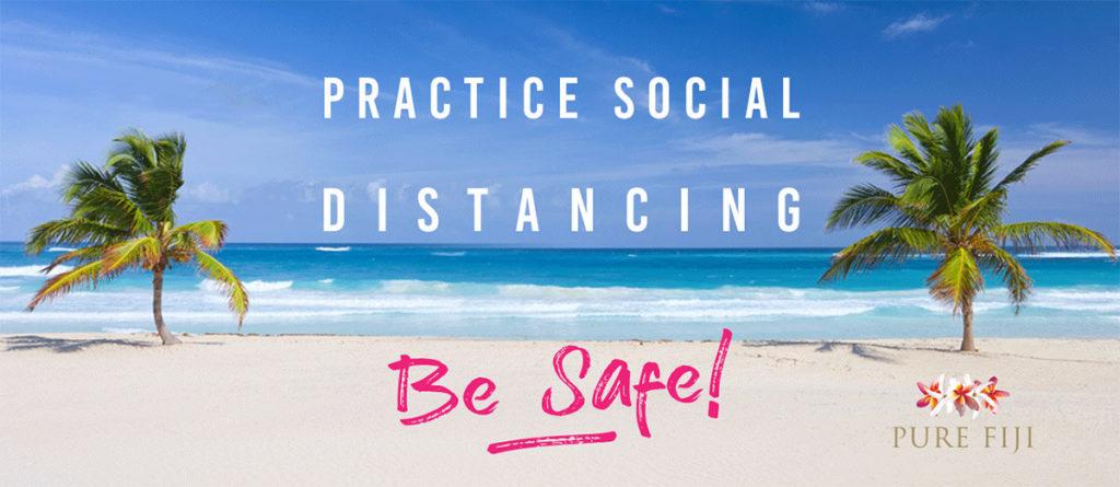 Pure Fiji practice social distance