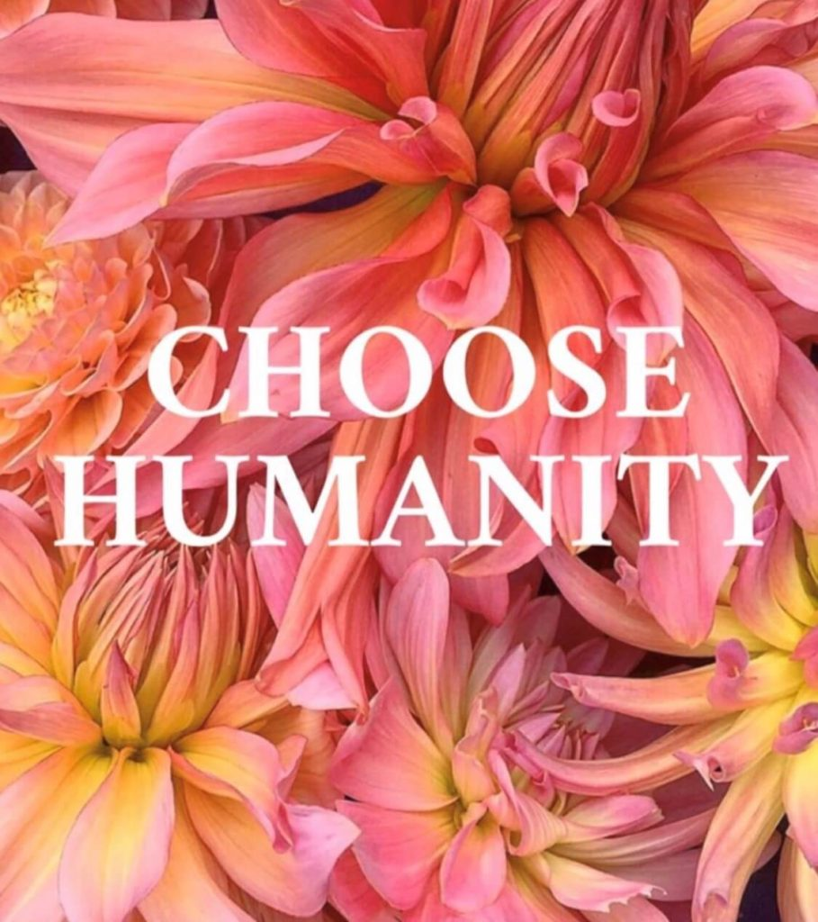 Choose humanity