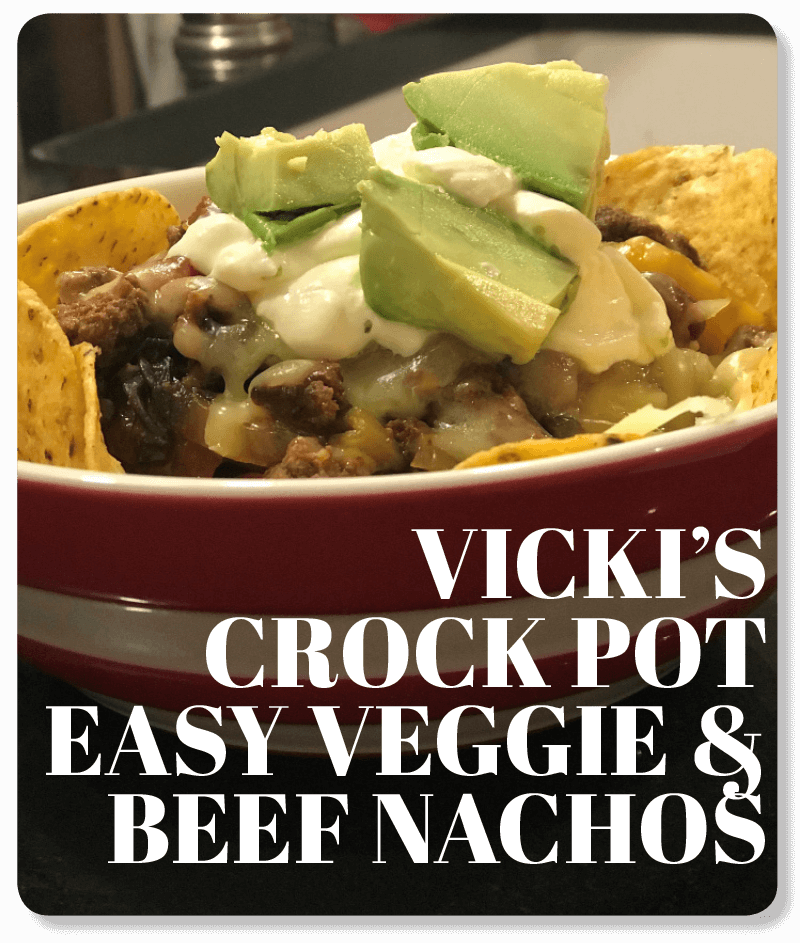Vicki's Crock Pot Easy Veggie and Beef Nachos