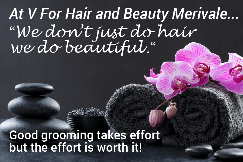 """At V For Hair and Beauty Merivale. """"We don't just do hair we do beautiful ."""""""