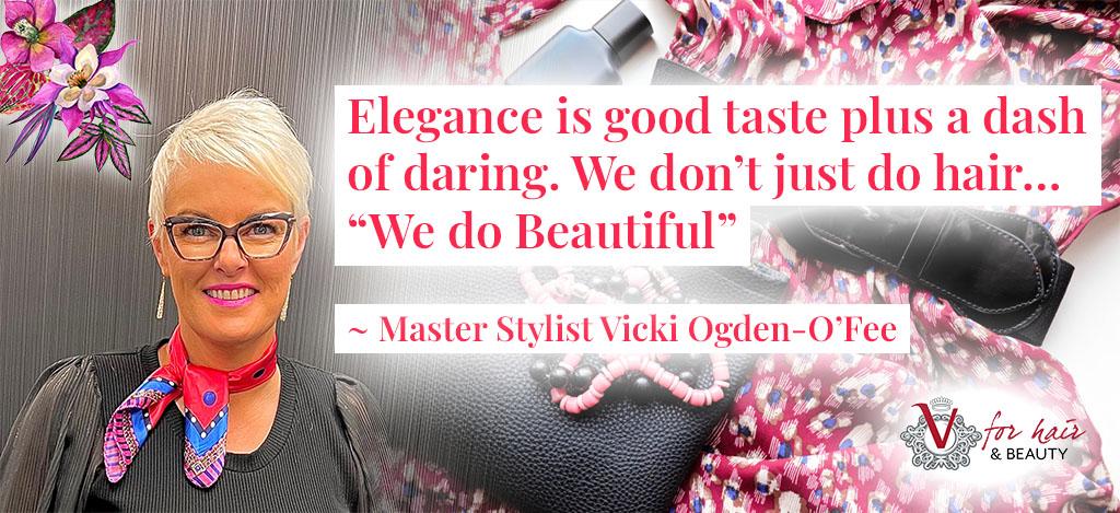 Vicki quote elegance is good taste plus a dash of daring