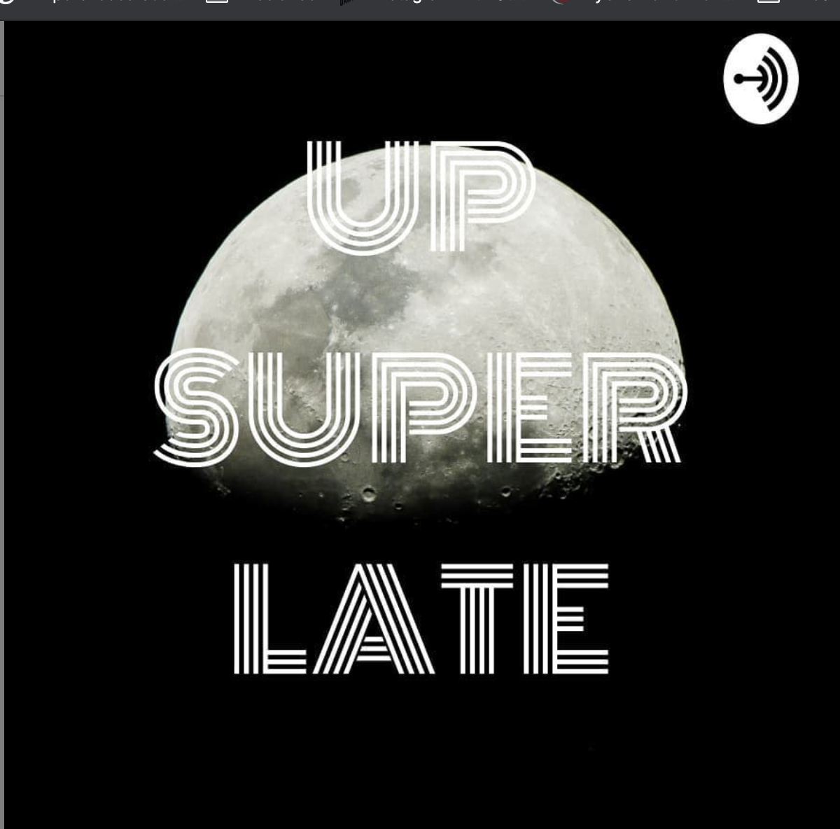 Up Super Late podcast cover photo