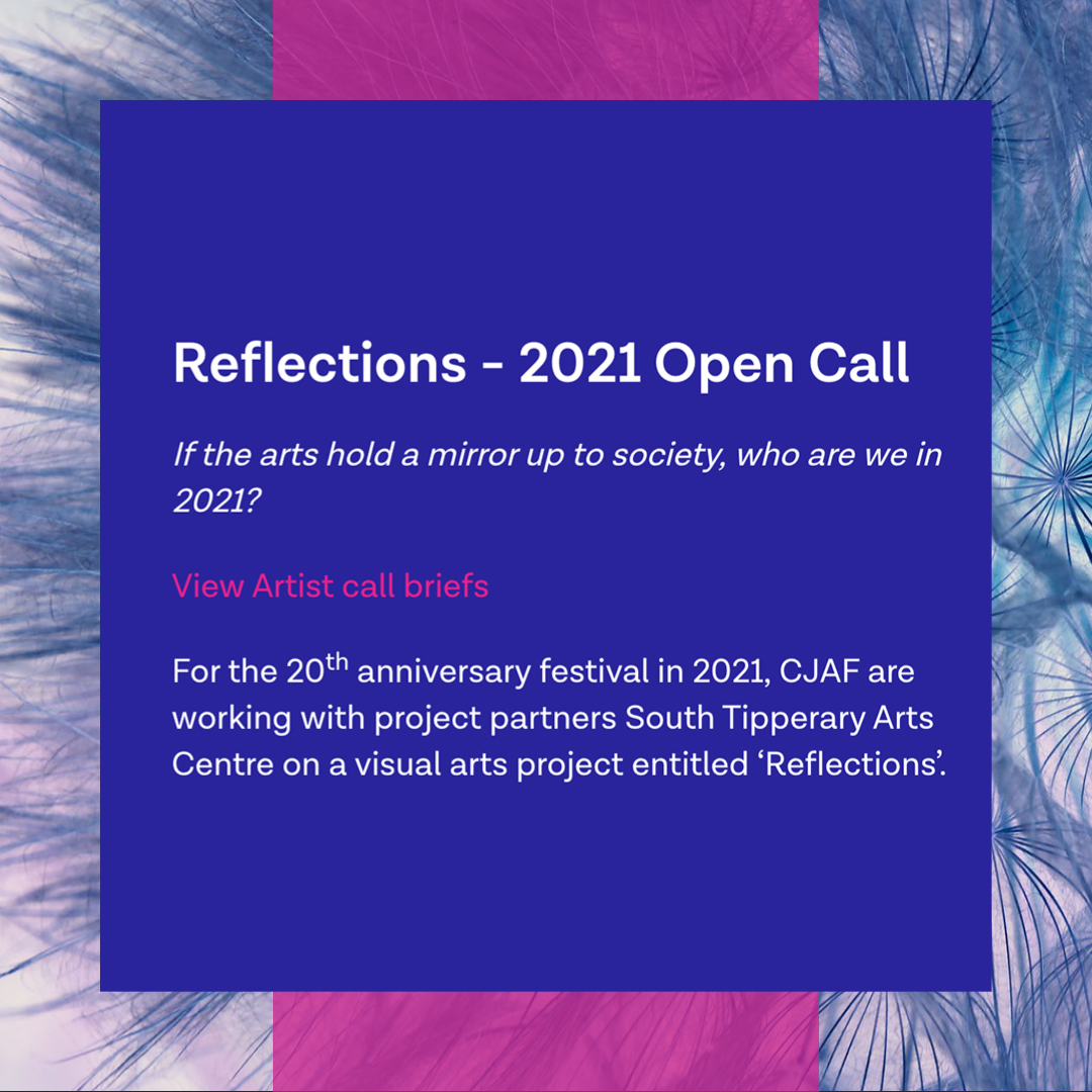 Reflections - 2021 Open Call