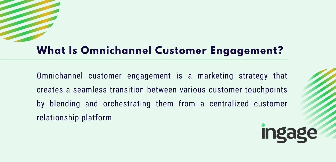 what is omnichannel customer engagement