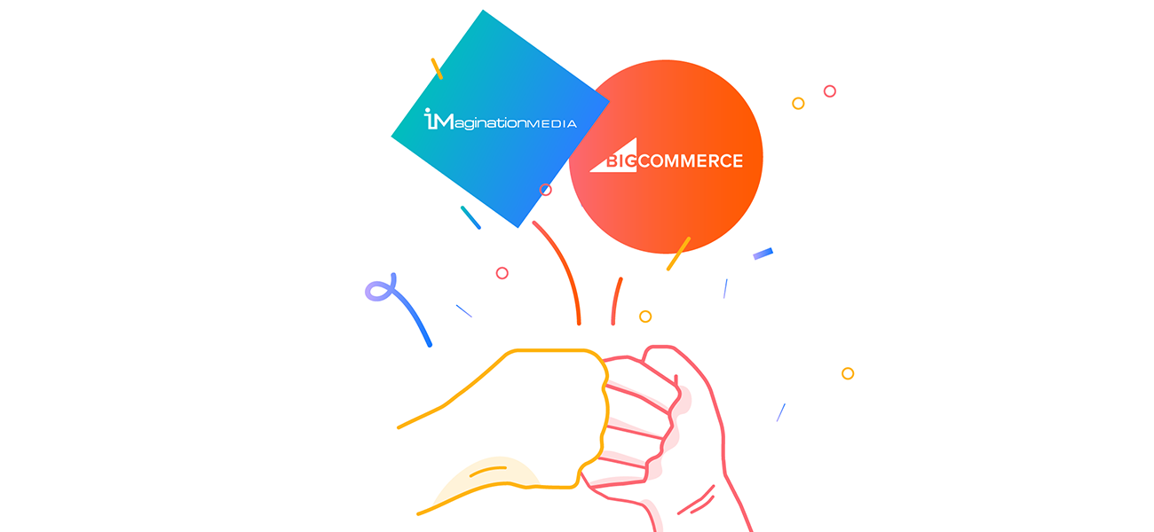 Imagination Media and BigCommerce Join Forces to Help More Retailers Reach Their Full Potential Online