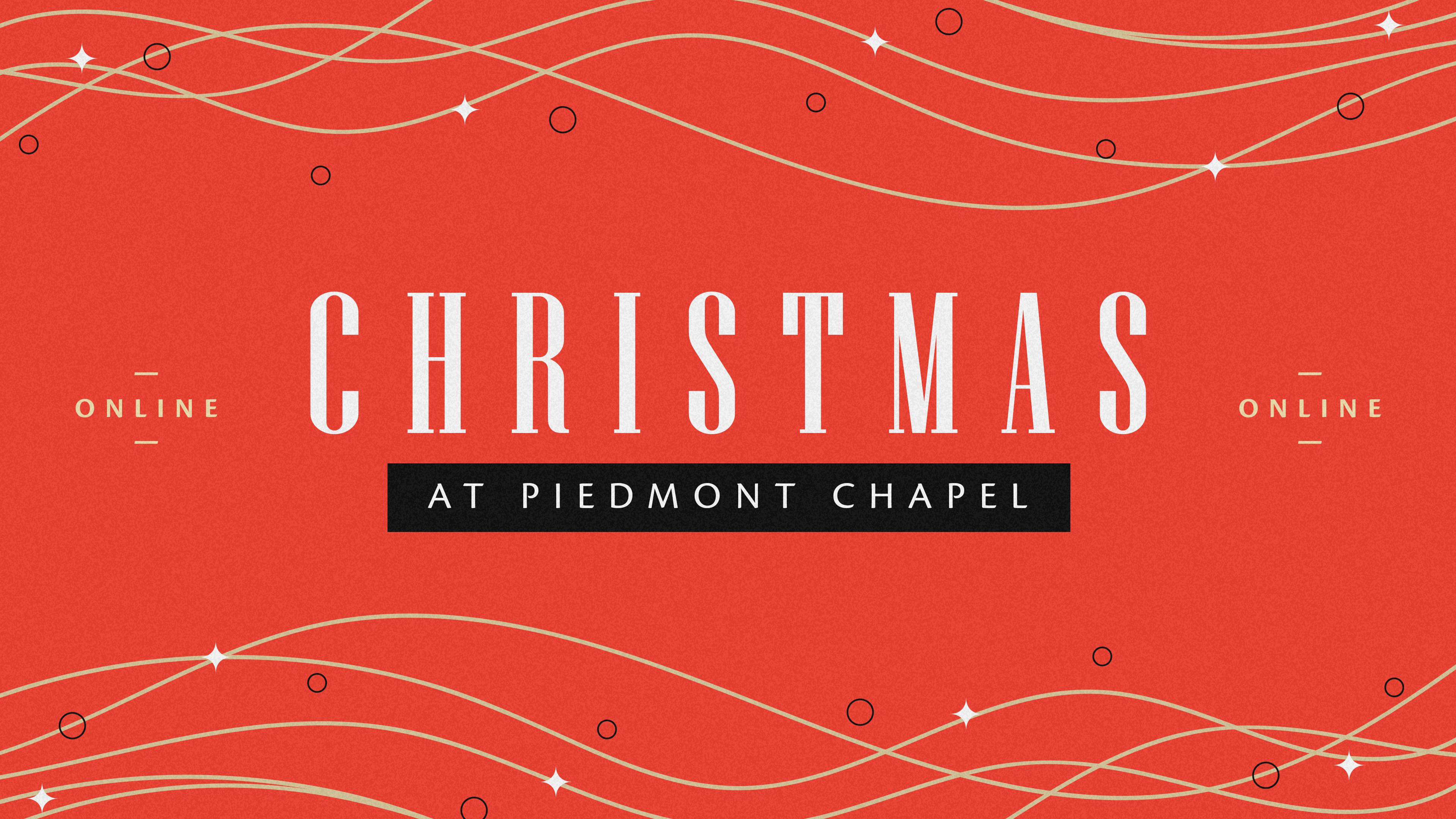 Christmas at Piedmont Chapel 2020