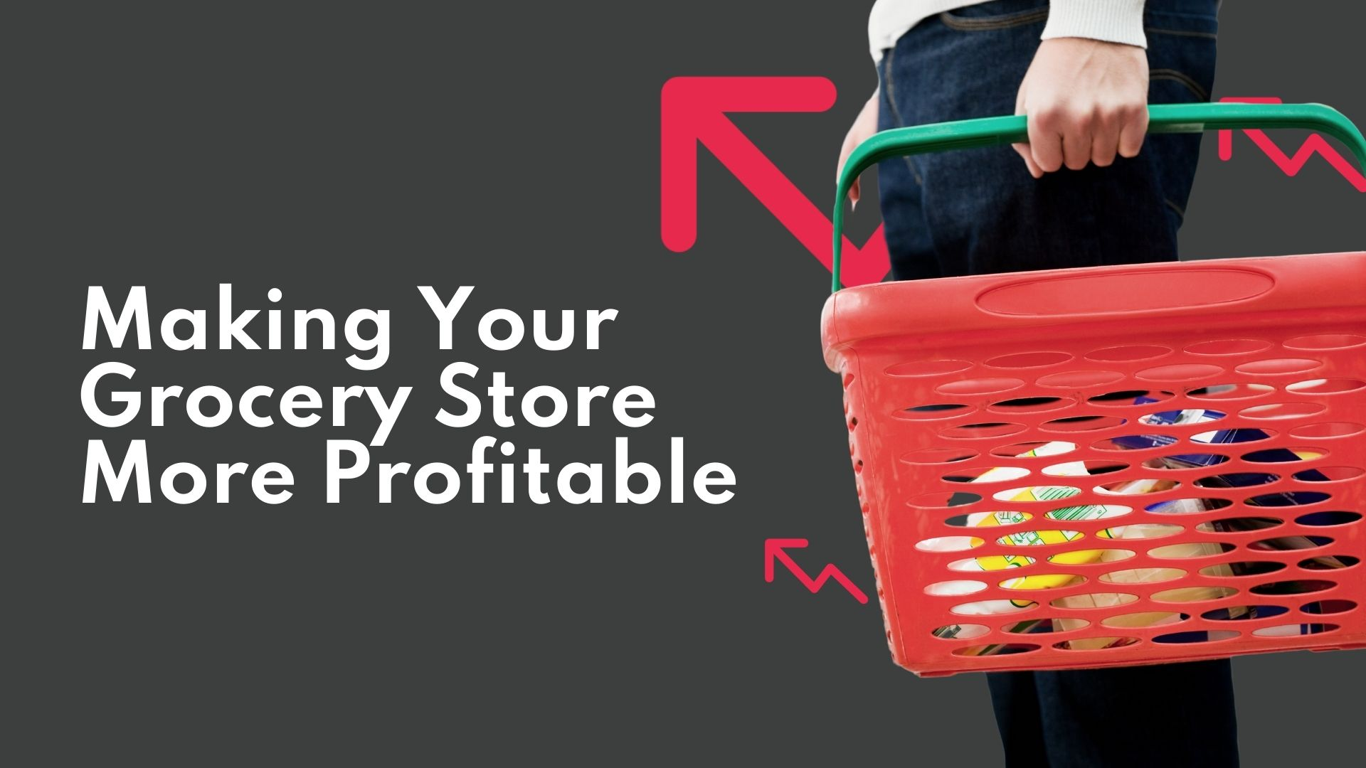 5 Tips for Making Your Grocery Store More Profitable