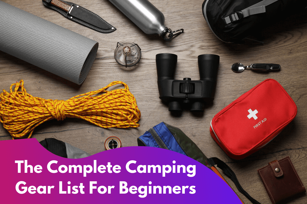 Complete Camping Gear List For Beginners 2021