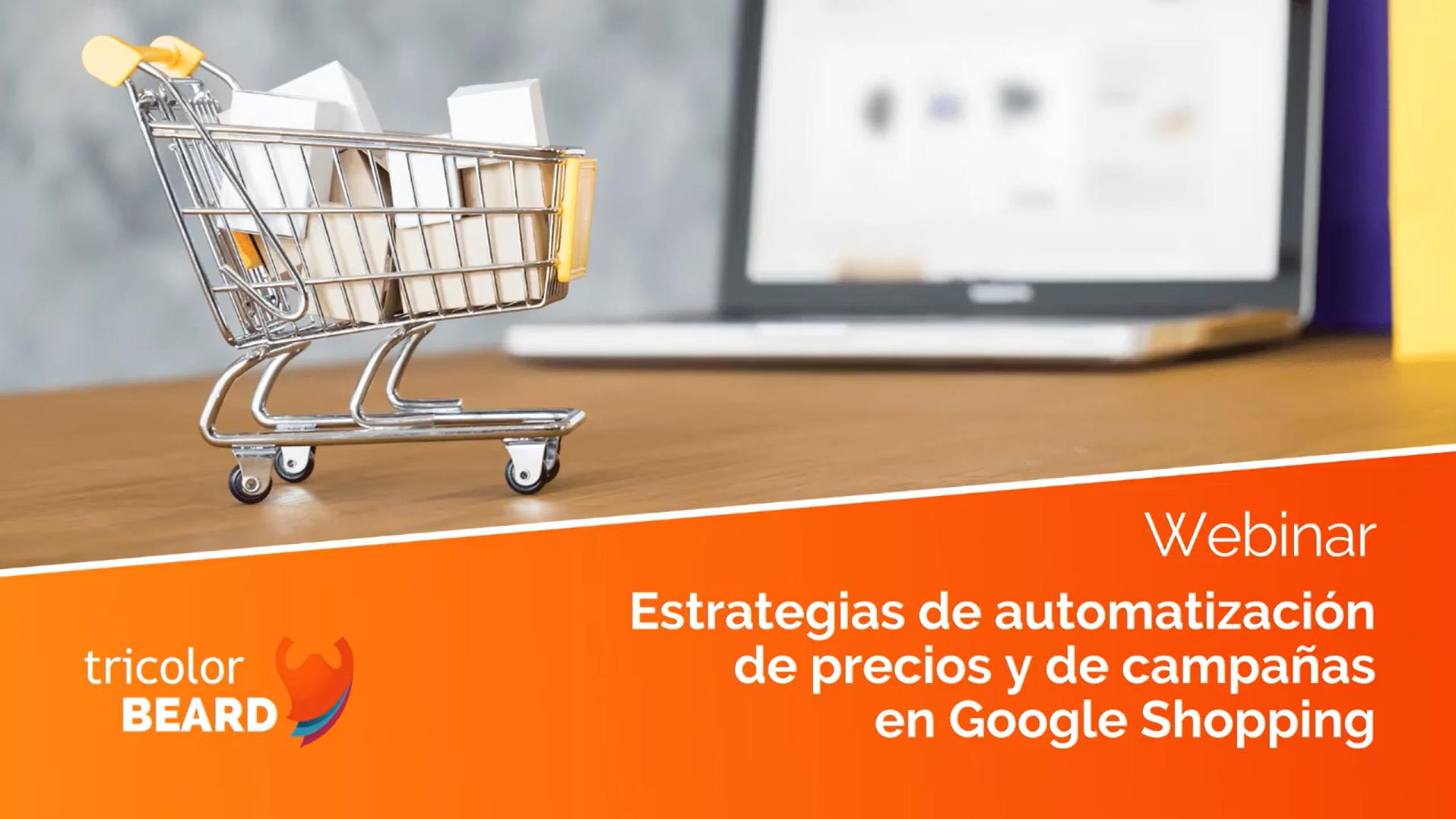 Estrategias de automatización de precios y de campañas google shopping