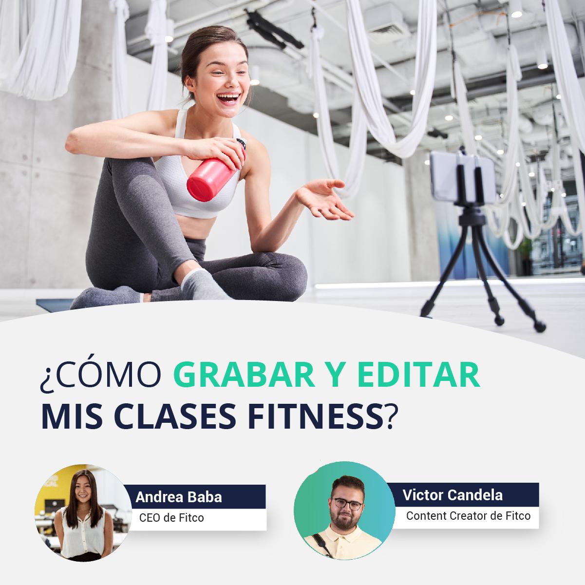 ¿Cómo grabar y editar mis clases  fitness?