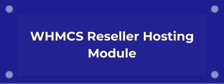 WHMCS Reseller Hosting Module