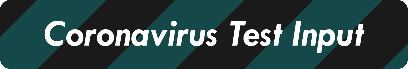 Coronavirus Test Input