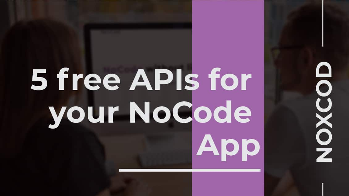 5 free APIs for your NoCode app