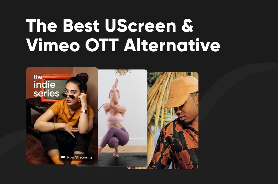 The Best UScreen & Vimeo OTT Alternative for Video Creators: Indie SVOD on Special