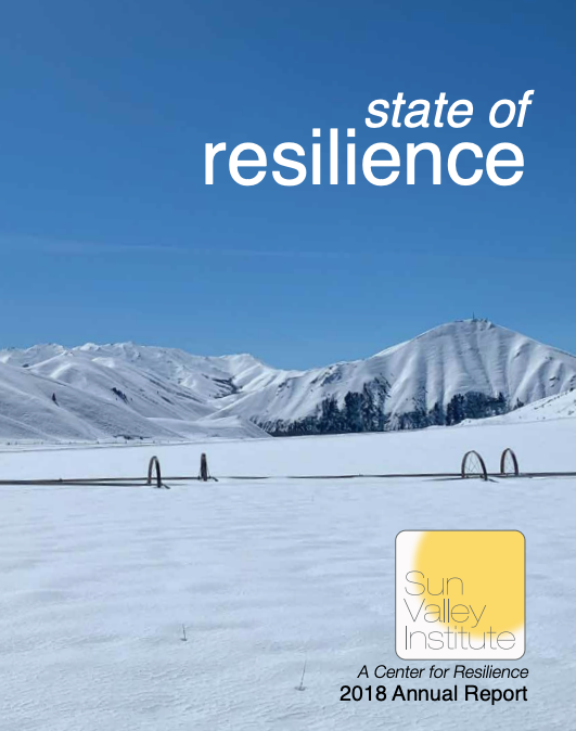 State of Resilience Sun Valley Institute for Resilience Annual Report 2018