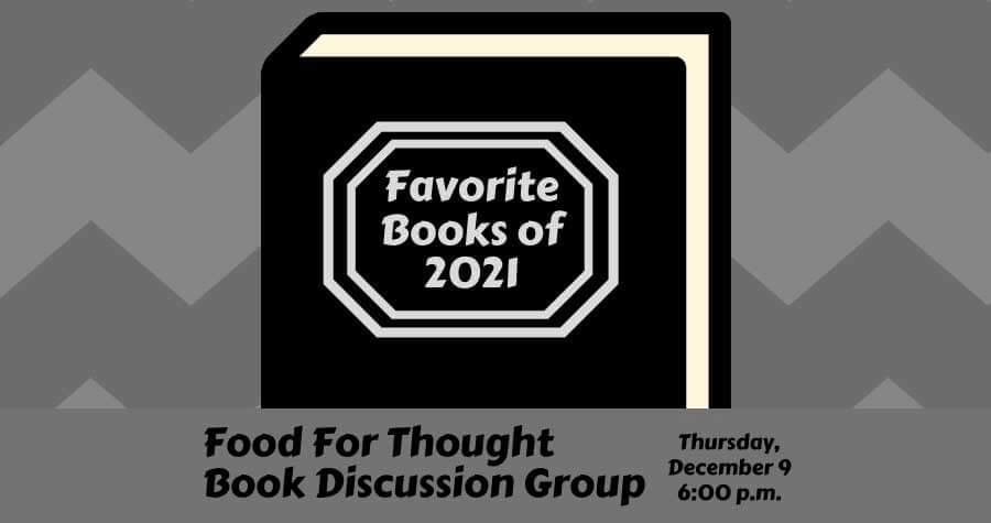 Food for Thought Book Group: Favorite Books of 2021
