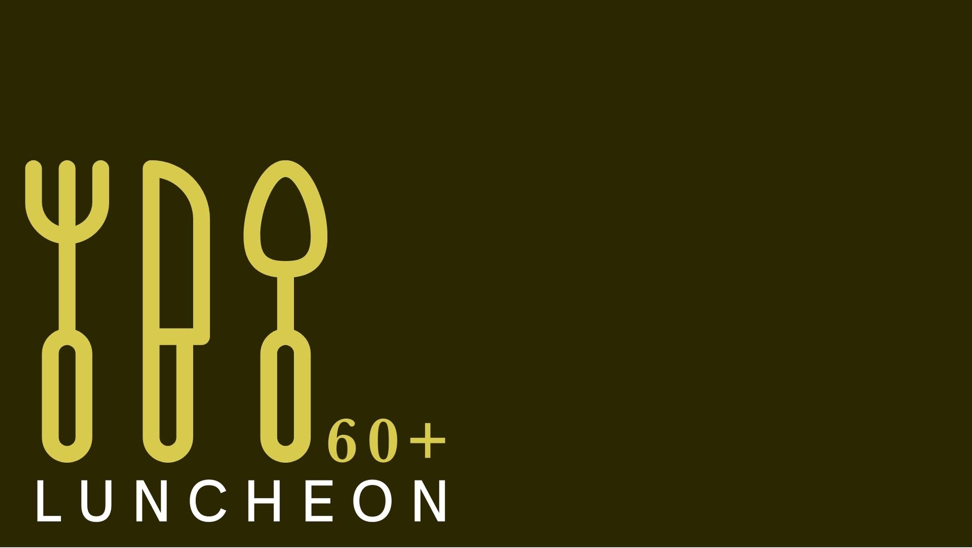 60+ Luncheon