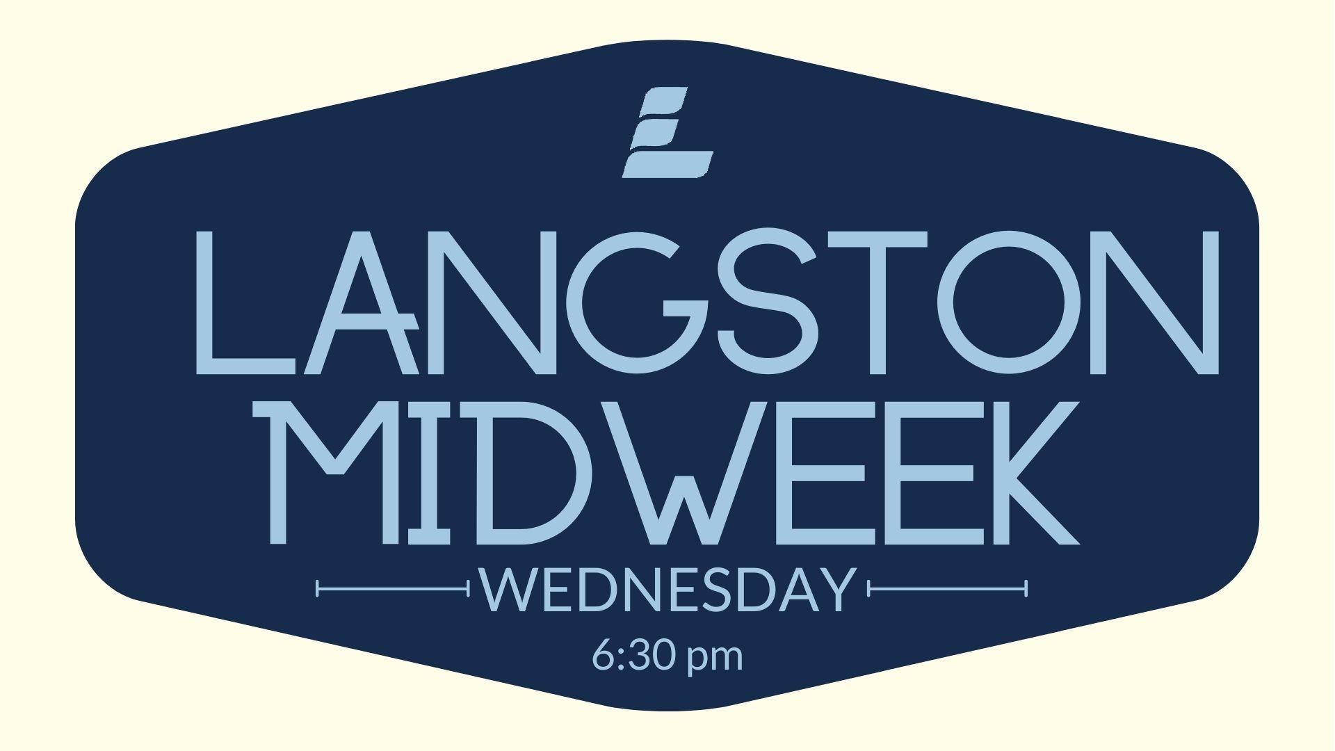 Langston Midweek