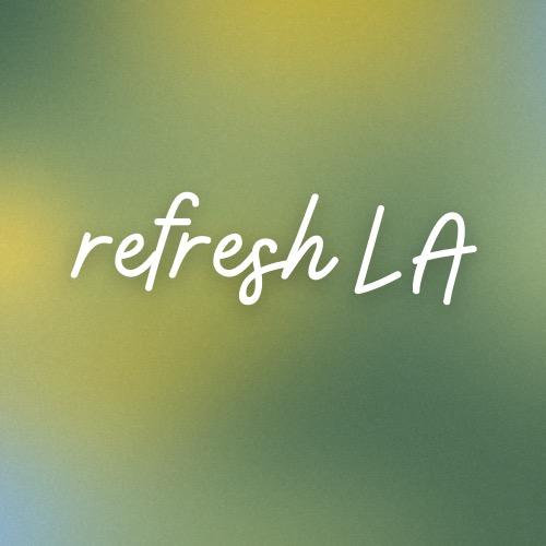 Refresh LA