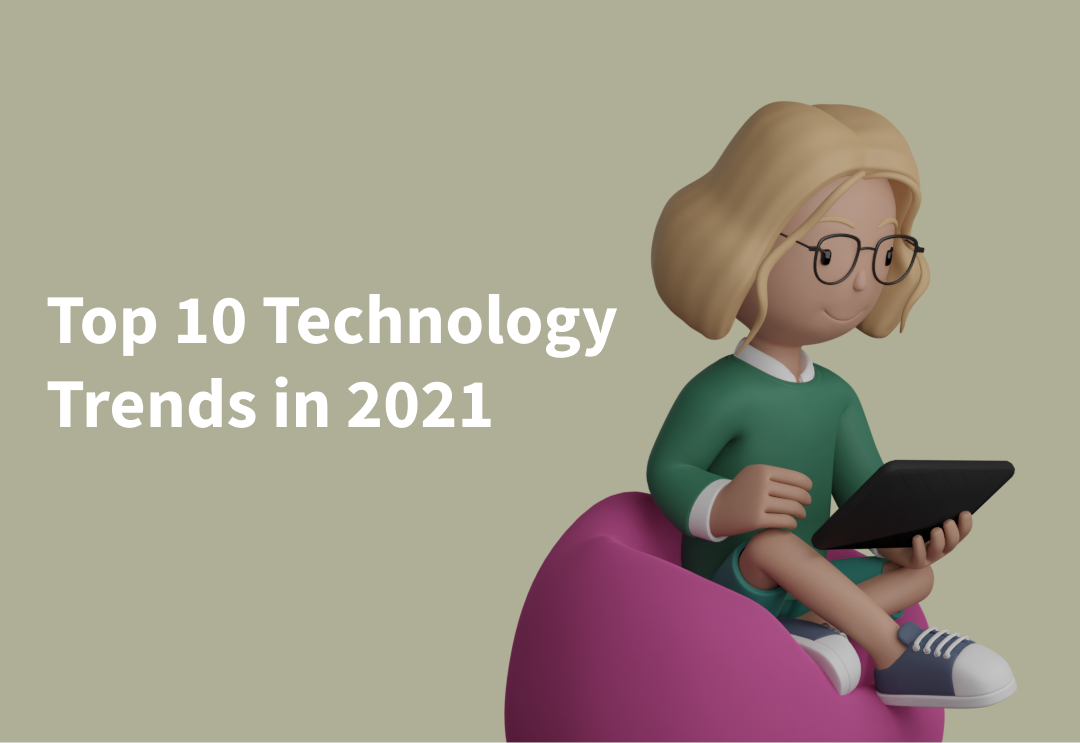 Top 10 Technology Trends in 2021