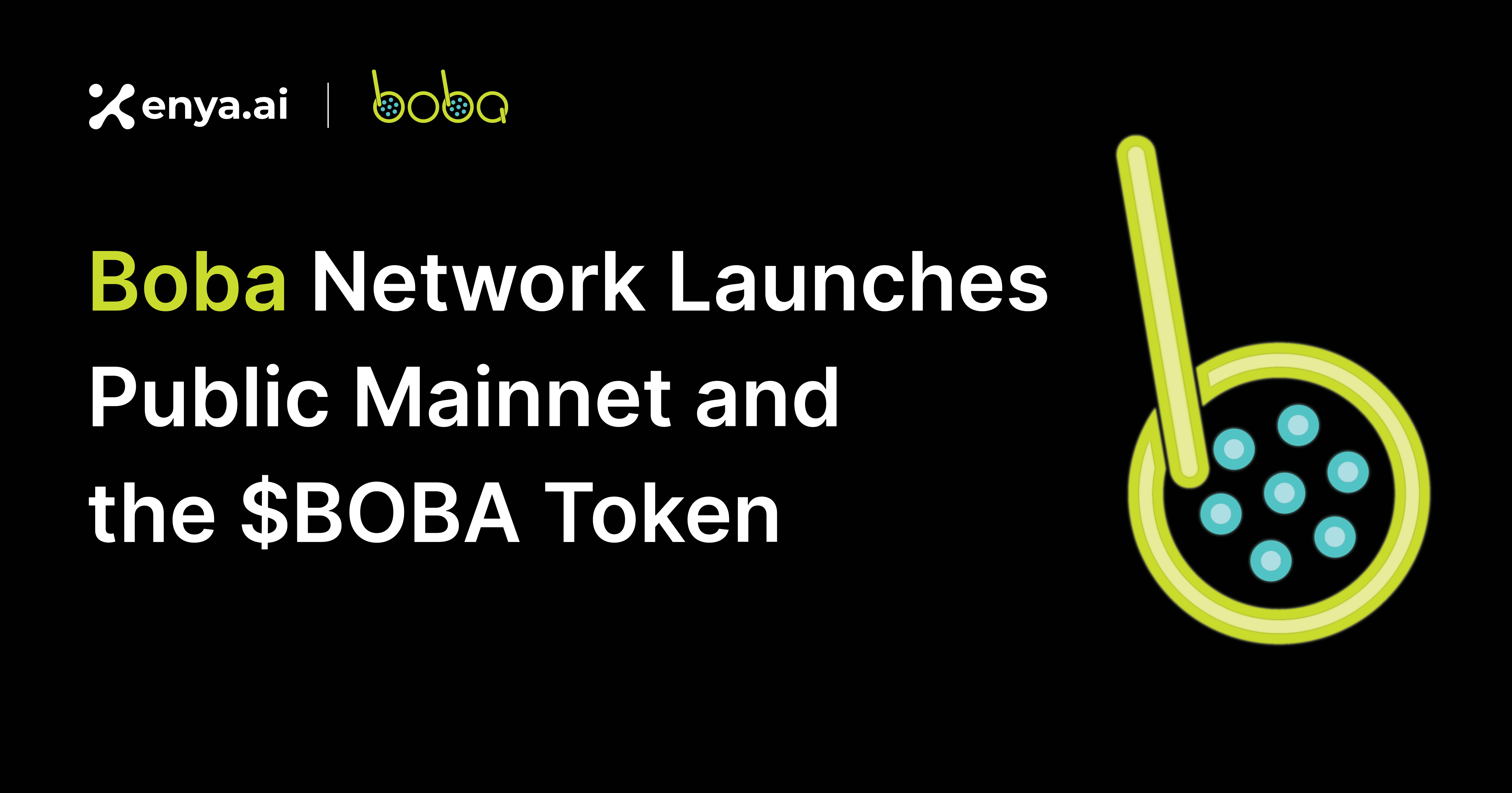 Boba Network Launches Public Mainnet and $BOBA Token