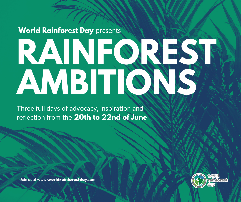 Introducing: Rainforest Ambitions, a three day World Rainforest Day 2021 celebration