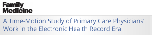 """""""A Time-Motion Study of Primary Care Physicians' Work in the Electronic Health Record Era."""" A study from the Journal of Family Medicine."""