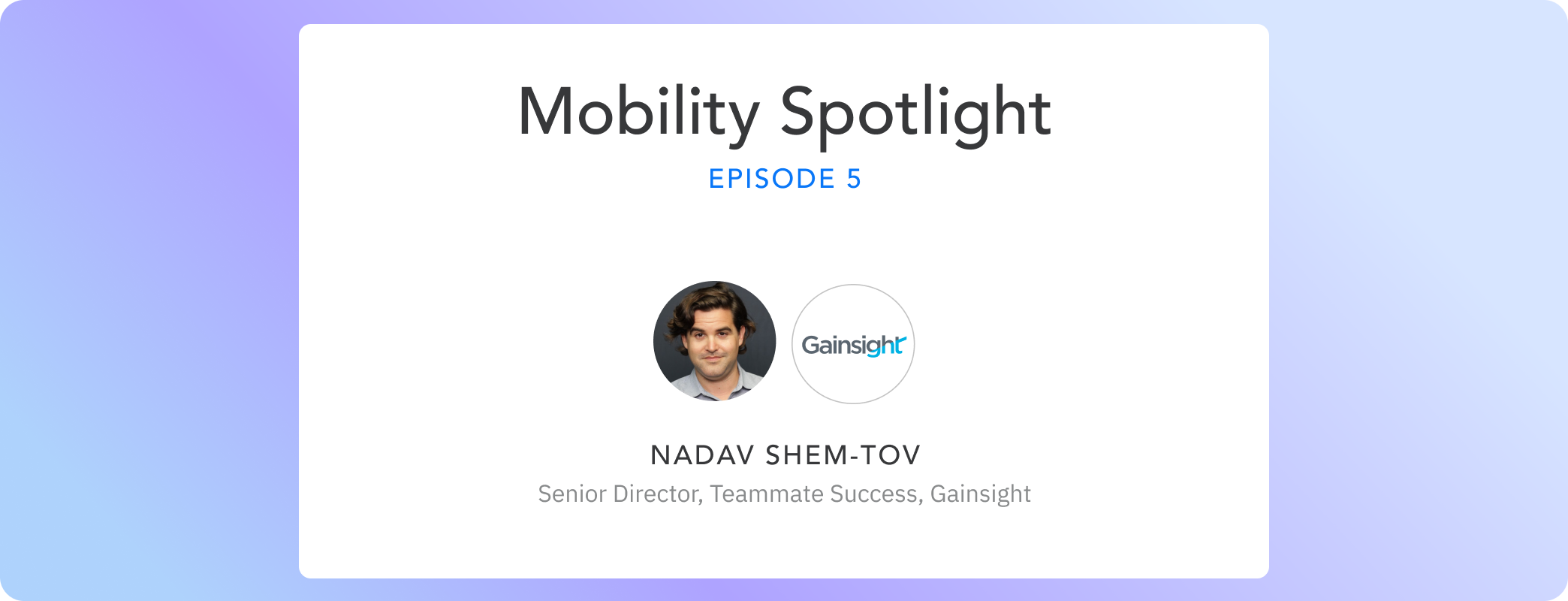 Episode 05: Nadav Shem-Tov's journey from Management Consulting to People