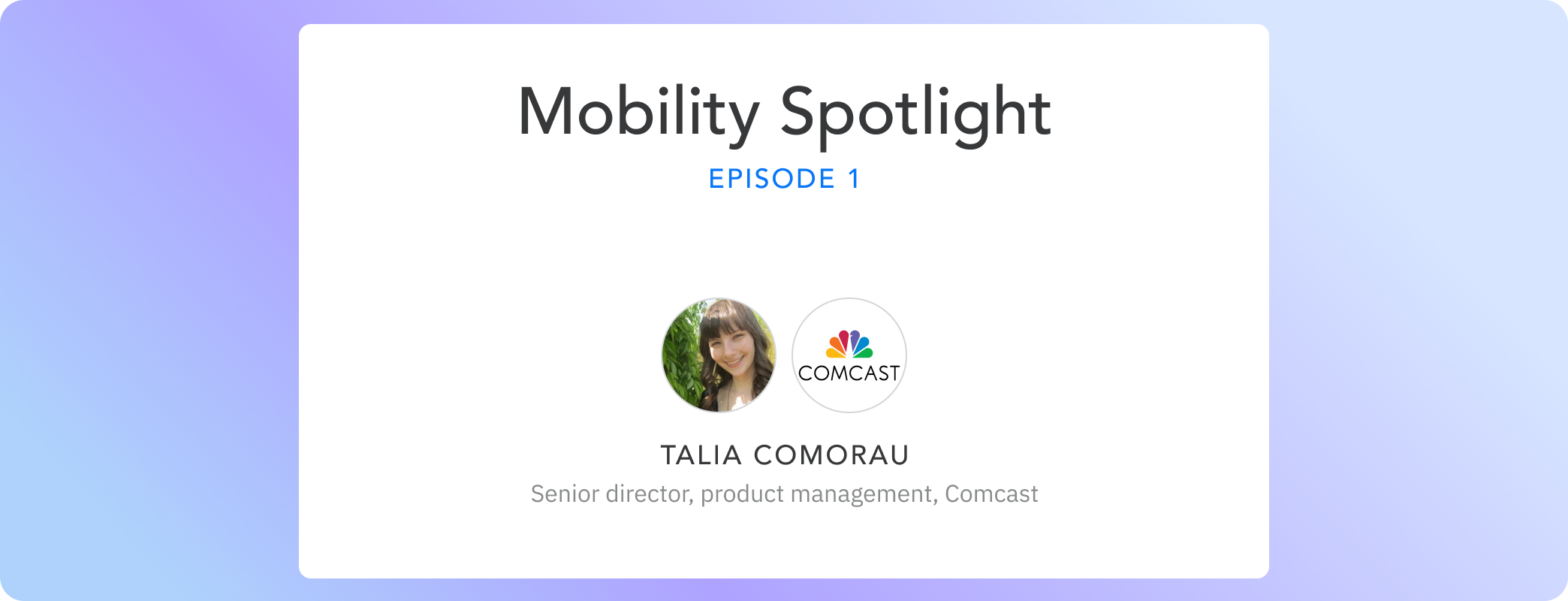 Episode 01: Talia Comorau's journey from Client Services to Product Management