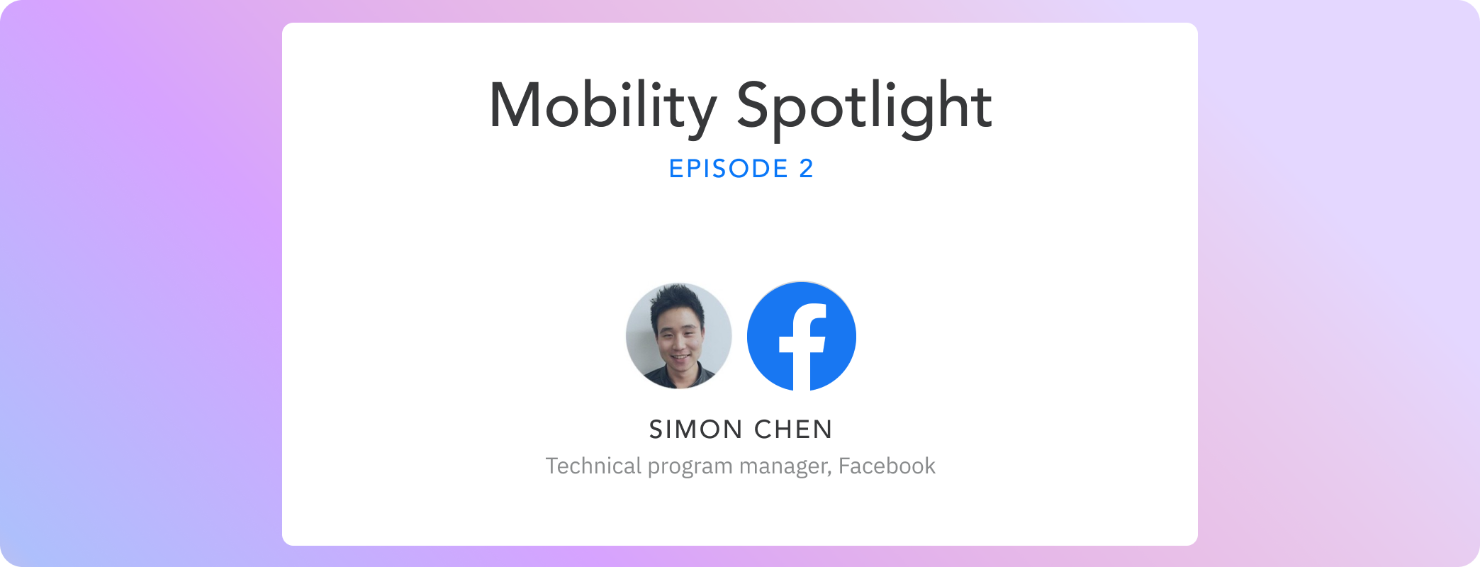 Episode 02: Simon Chen's journey from Executive Assistant to Program Management