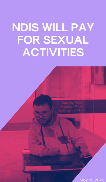 NDIS will pay for sexual activities. A lot of people have strong opinions, both for and against NDIS paying for sexual activities.
