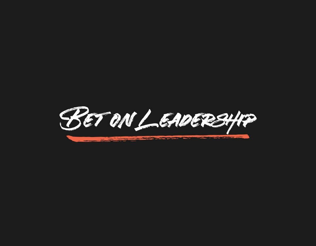 Bet On Leadership