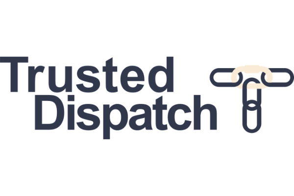 Trusted Dispatch