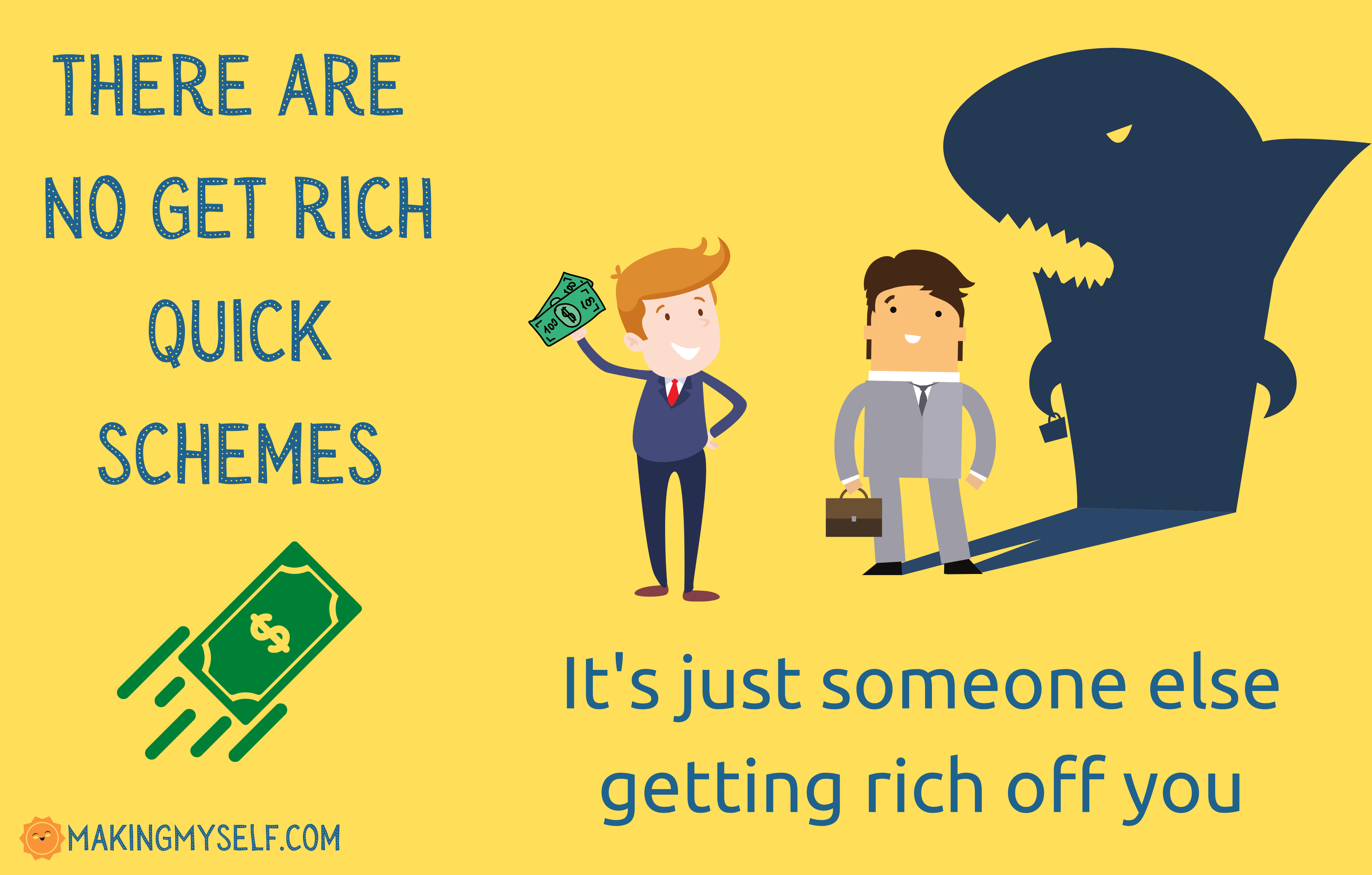There are no get rich quick schemes