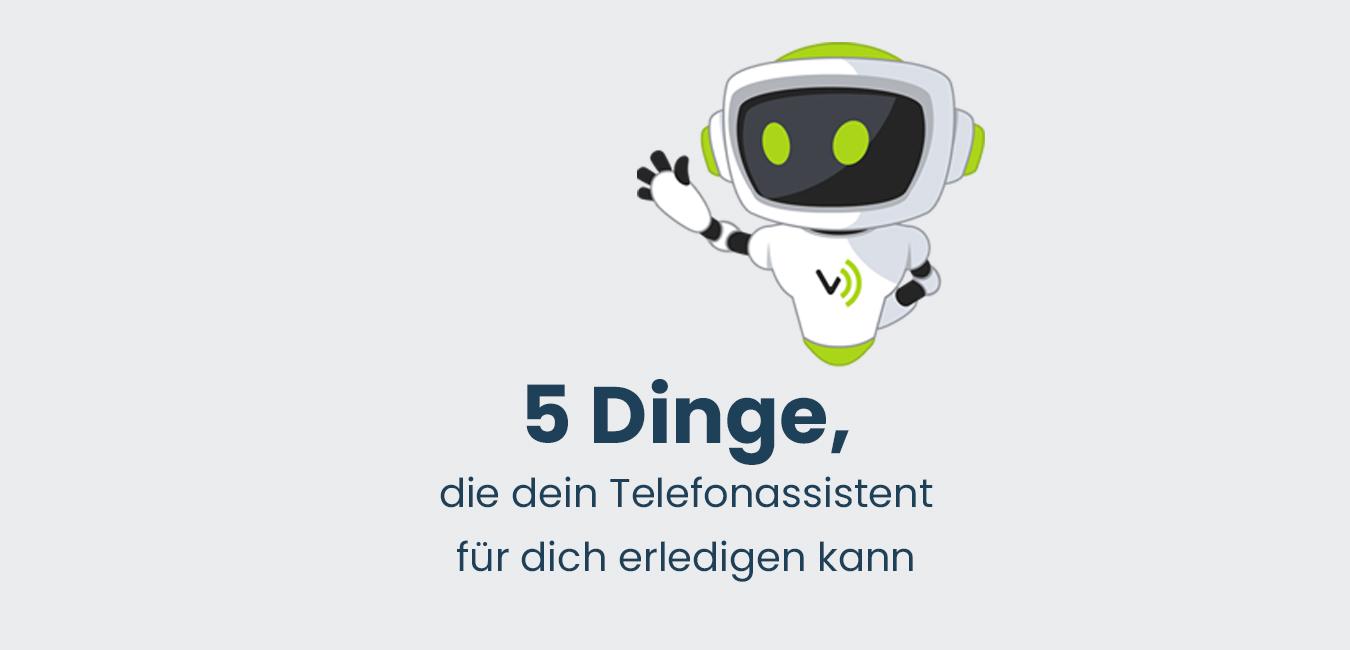 VITAS zeigt 5 Dinge, die dein Telefonassistent für dich erledigen kann