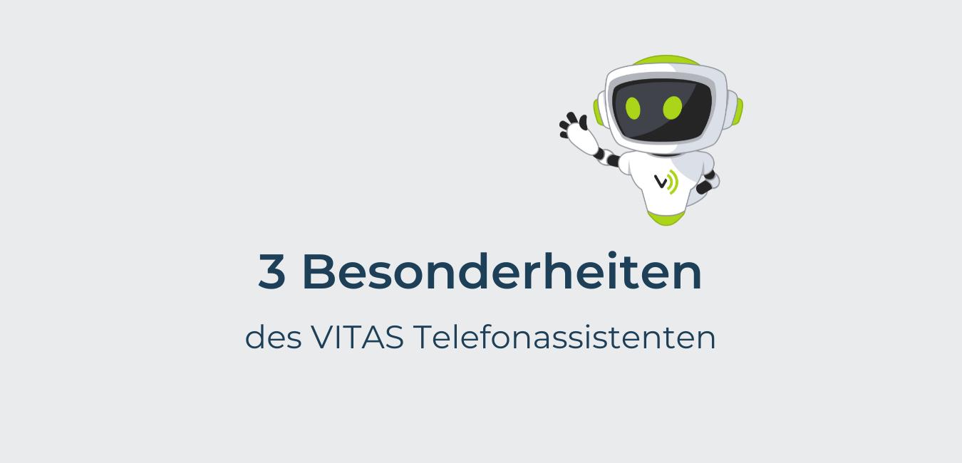 Titelbild für den Artikel 3 Besonderheiten des VITAS Telefonassistenten