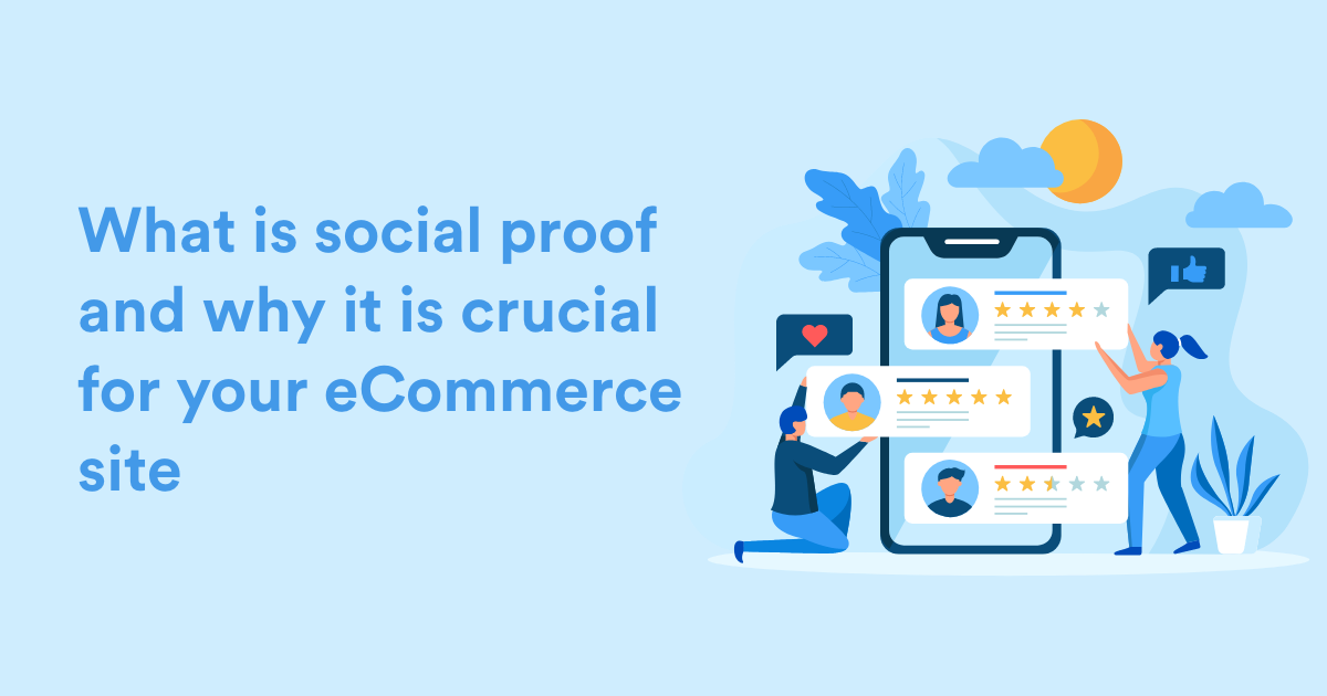 What is social proof and why it is crucial for your eCommerce site