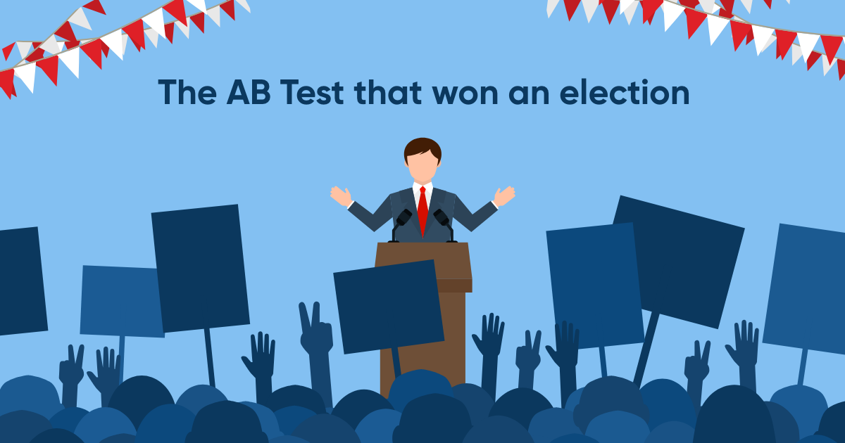 The A/B test that won an election