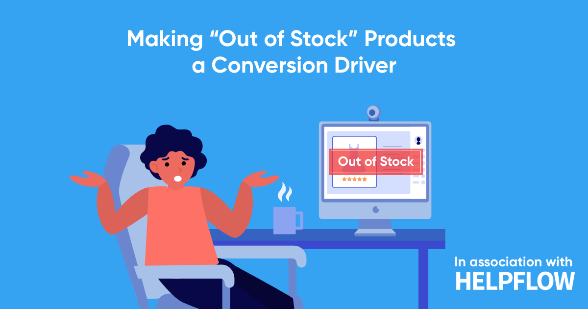 """Making """"out of stock"""" products a conversion driver"""