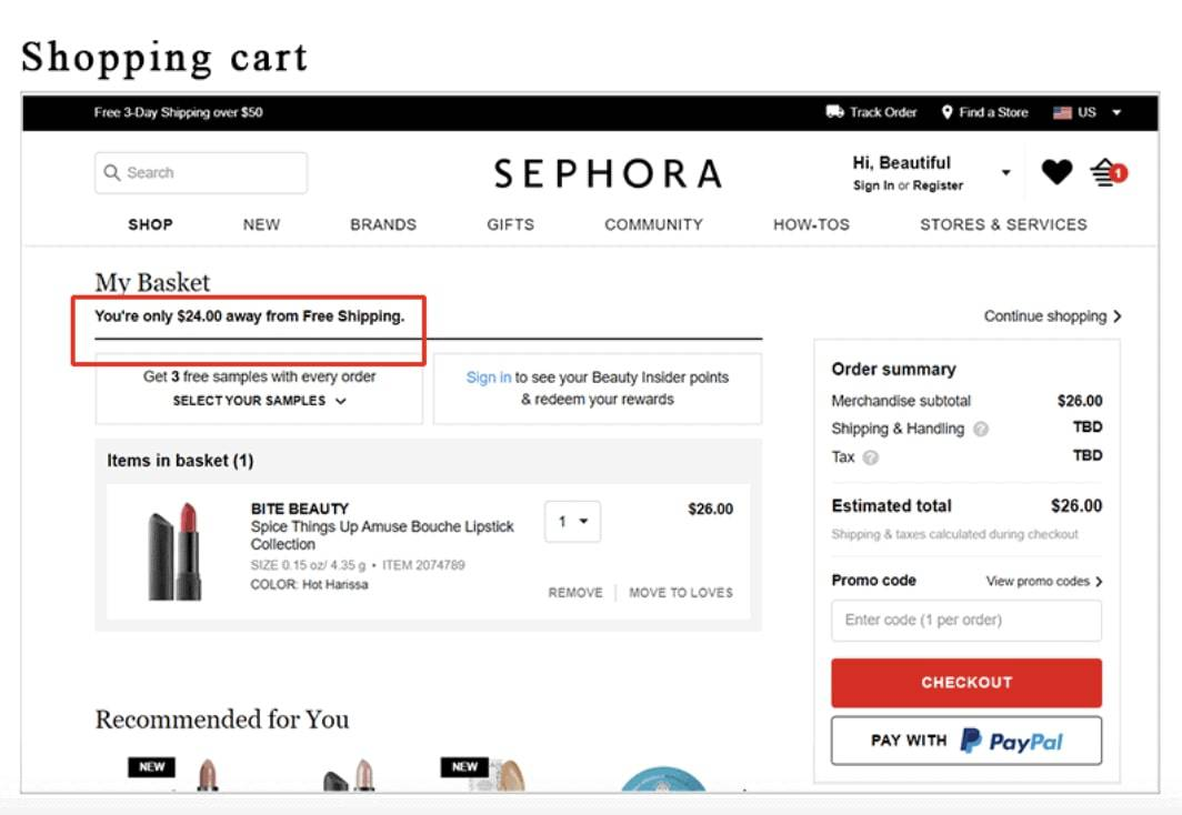 Sephora uses a countdown value that prompts customers to increase cart value to get free shipping.